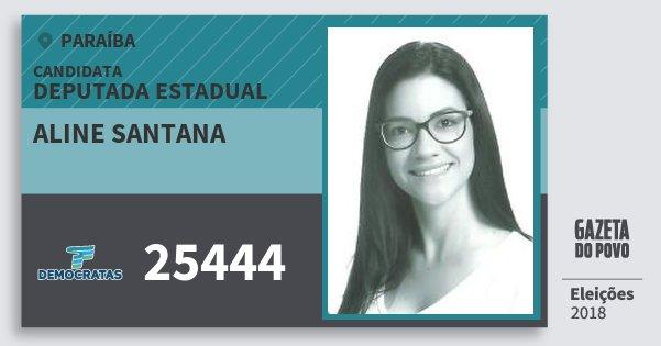 Santinho Aline Santana 25444 (DEM) Deputada Estadual | Paraíba | Eleições 2018