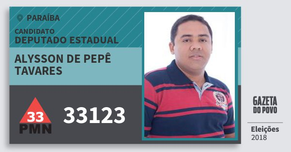 Santinho Alysson de Pepê Tavares 33123 (PMN) Deputado Estadual | Paraíba | Eleições 2018