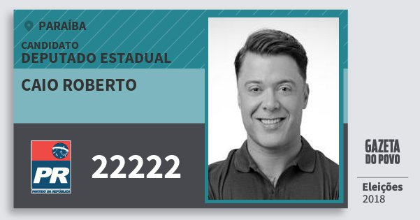 Santinho Caio Roberto 22222 (PR) Deputado Estadual | Paraíba | Eleições 2018