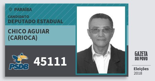 Santinho Chico Aguiar (Carioca) 45111 (PSDB) Deputado Estadual | Paraíba | Eleições 2018