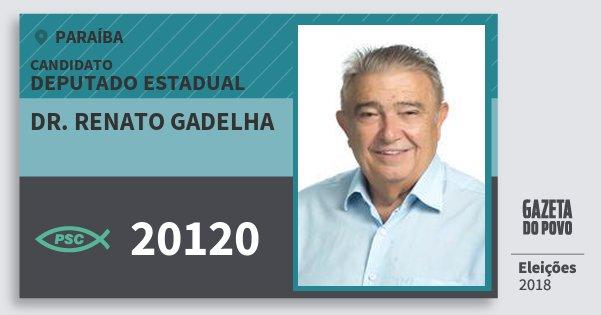 Santinho Dr. Renato Gadelha 20120 (PSC) Deputado Estadual | Paraíba | Eleições 2018