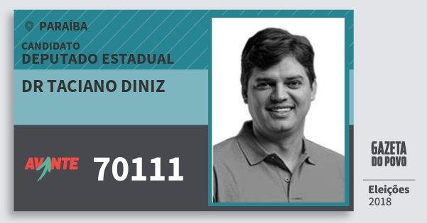 Santinho Dr Taciano Diniz 70111 (AVANTE) Deputado Estadual | Paraíba | Eleições 2018