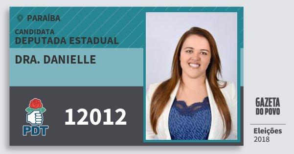 Santinho Dra. Danielle 12012 (PDT) Deputada Estadual | Paraíba | Eleições 2018
