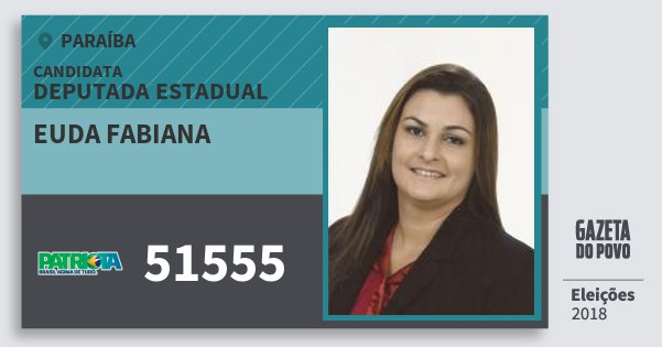 Santinho Euda Fabiana 51555 (PATRI) Deputada Estadual | Paraíba | Eleições 2018