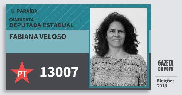 Santinho Fabiana Veloso 13007 (PT) Deputada Estadual | Paraíba | Eleições 2018