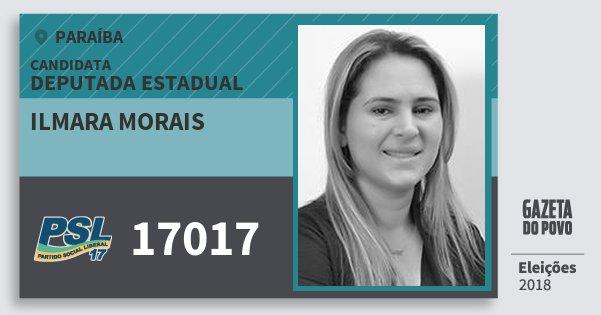 Santinho Ilmara Morais 17017 (PSL) Deputada Estadual | Paraíba | Eleições 2018