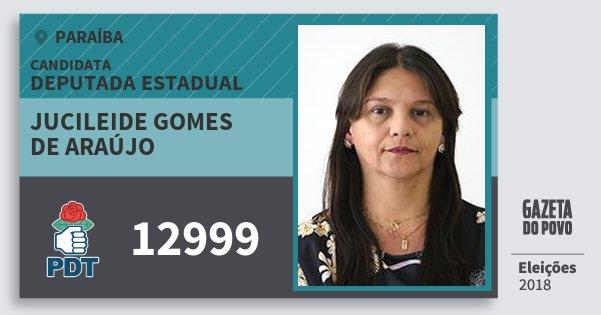 Santinho Jucileide Gomes de Araújo 12999 (PDT) Deputada Estadual | Paraíba | Eleições 2018