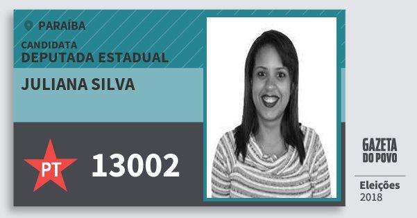 Santinho Juliana Silva 13002 (PT) Deputada Estadual | Paraíba | Eleições 2018