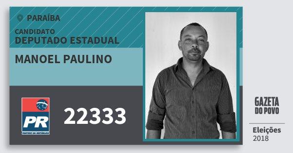 Santinho Manoel Paulino 22333 (PR) Deputado Estadual | Paraíba | Eleições 2018