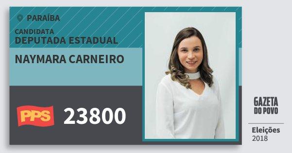 Santinho Naymara Carneiro 23800 (PPS) Deputada Estadual | Paraíba | Eleições 2018