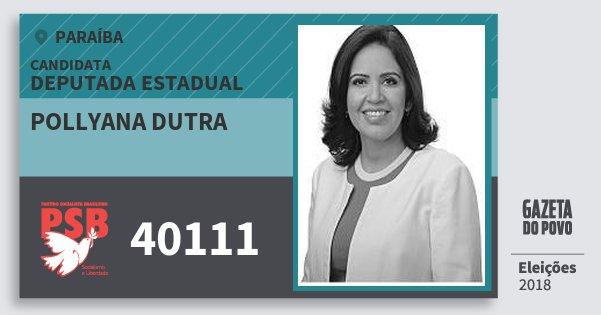 Santinho Pollyana Dutra 40111 (PSB) Deputada Estadual | Paraíba | Eleições 2018