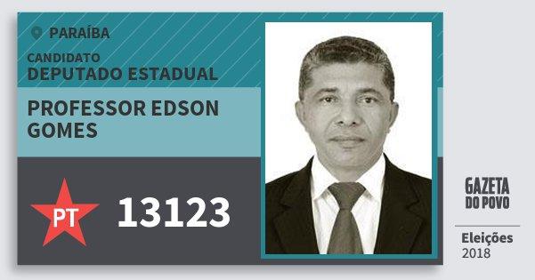 Santinho Professor Edson Gomes 13123 (PT) Deputado Estadual | Paraíba | Eleições 2018
