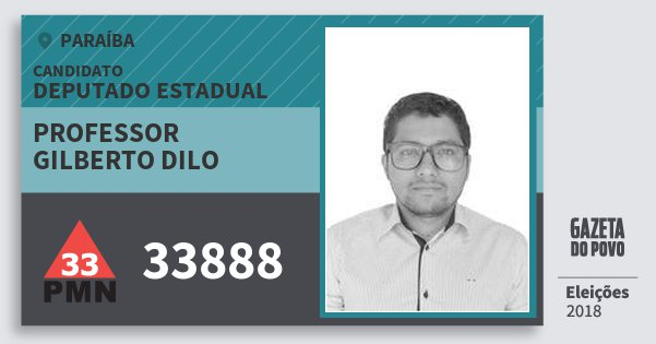 Santinho Professor Gilberto Dilo 33888 (PMN) Deputado Estadual | Paraíba | Eleições 2018