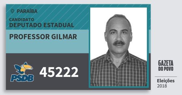 Santinho Professor Gilmar 45222 (PSDB) Deputado Estadual | Paraíba | Eleições 2018