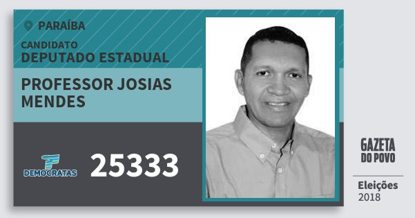 Santinho Professor Josias Mendes 25333 (DEM) Deputado Estadual | Paraíba | Eleições 2018