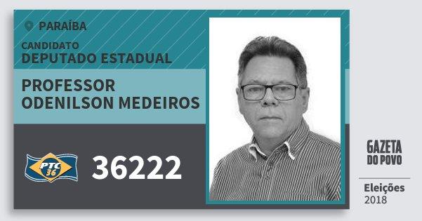 Santinho Professor Odenilson Medeiros 36222 (PTC) Deputado Estadual | Paraíba | Eleições 2018