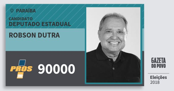 Santinho Robson Dutra 90000 (PROS) Deputado Estadual | Paraíba | Eleições 2018
