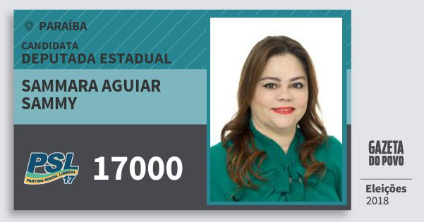 Santinho Sammara Aguiar Sammy 17000 (PSL) Deputada Estadual | Paraíba | Eleições 2018