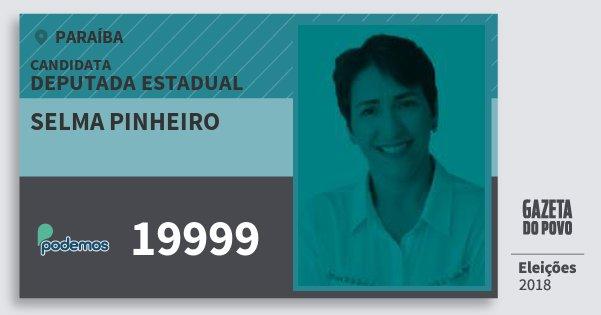 Santinho Selma Pinheiro 19999 (PODE) Deputada Estadual | Paraíba | Eleições 2018