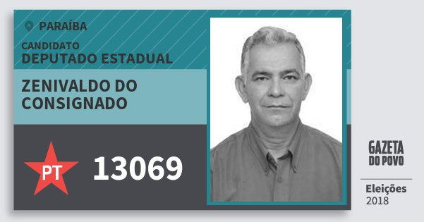 Santinho Zenivaldo do Consignado 13069 (PT) Deputado Estadual | Paraíba | Eleições 2018