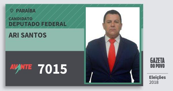 Santinho Ari Santos 7015 (AVANTE) Deputado Federal | Paraíba | Eleições 2018