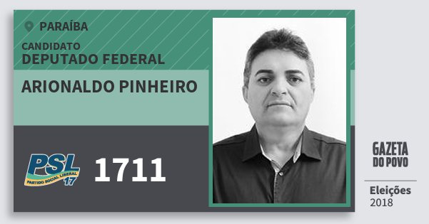 Santinho Arionaldo Pinheiro 1711 (PSL) Deputado Federal | Paraíba | Eleições 2018