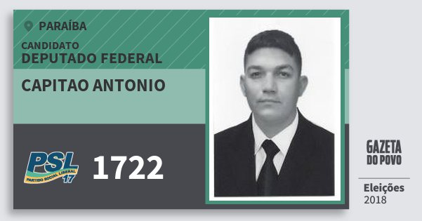 Santinho Capitao Antonio 1722 (PSL) Deputado Federal   Paraíba   Eleições 2018