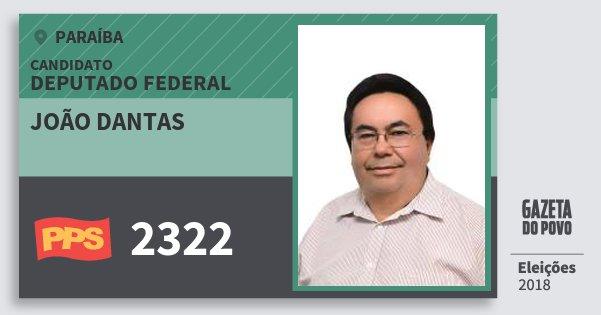 Santinho João Dantas 2322 (PPS) Deputado Federal | Paraíba | Eleições 2018