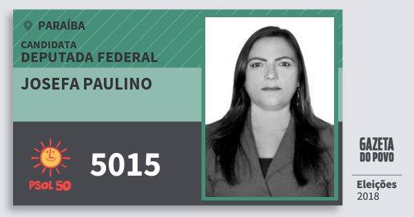 Santinho Josefa Paulino 5015 (PSOL) Deputada Federal   Paraíba   Eleições 2018