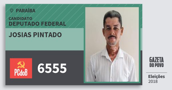 Santinho Josias Pintado 6555 (PC do B) Deputado Federal | Paraíba | Eleições 2018