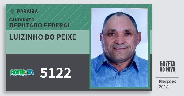 Santinho Luizinho do Peixe 5122 (PATRI) Deputado Federal | Paraíba | Eleições 2018