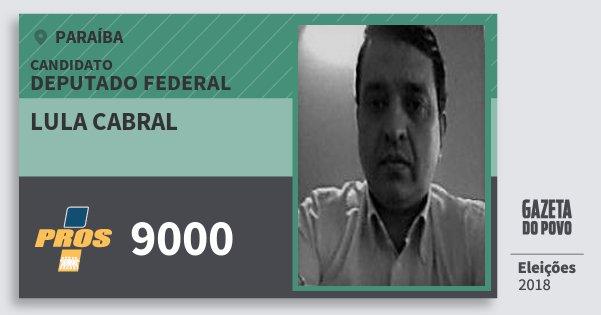 Santinho Lula Cabral 9000 (PROS) Deputado Federal | Paraíba | Eleições 2018