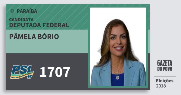 Santinho Pâmela Bório 1707 (PSL) Deputada Federal | Paraíba | Eleições 2018