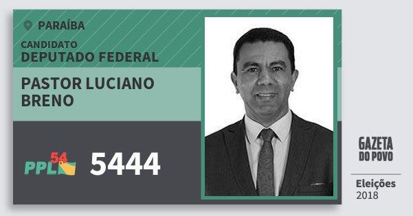 Santinho Pastor Luciano Breno 5444 (PPL) Deputado Federal | Paraíba | Eleições 2018