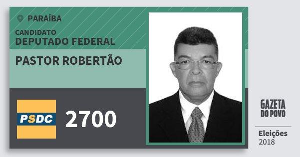 Santinho Pastor Robertão 2700 (DC) Deputado Federal   Paraíba   Eleições 2018