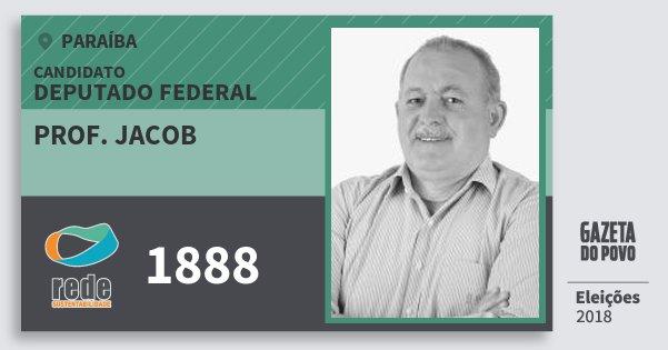 Santinho Prof. Jacob 1888 (REDE) Deputado Federal | Paraíba | Eleições 2018