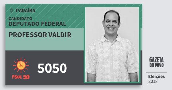 Santinho Professor Valdir 5050 (PSOL) Deputado Federal | Paraíba | Eleições 2018