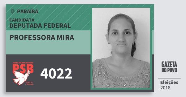 Santinho Professora Mira 4022 (PSB) Deputada Federal | Paraíba | Eleições 2018
