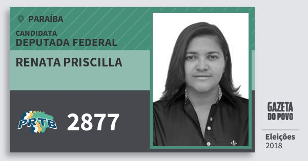 Santinho Renata Priscilla 2877 (PRTB) Deputada Federal | Paraíba | Eleições 2018