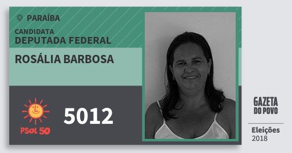 Santinho Rosália Barbosa 5012 (PSOL) Deputada Federal | Paraíba | Eleições 2018