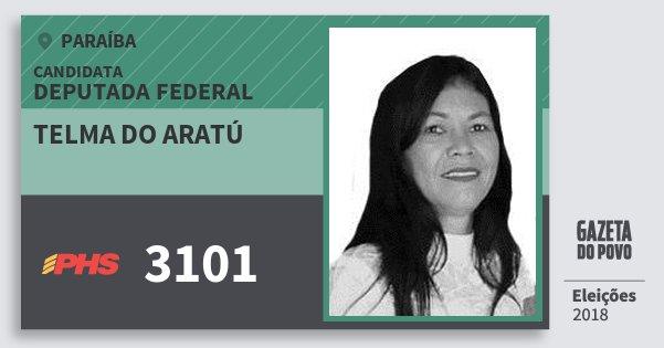 Santinho Telma do Aratú 3101 (PHS) Deputada Federal | Paraíba | Eleições 2018