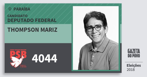 Santinho Thompson Mariz 4044 (PSB) Deputado Federal | Paraíba | Eleições 2018