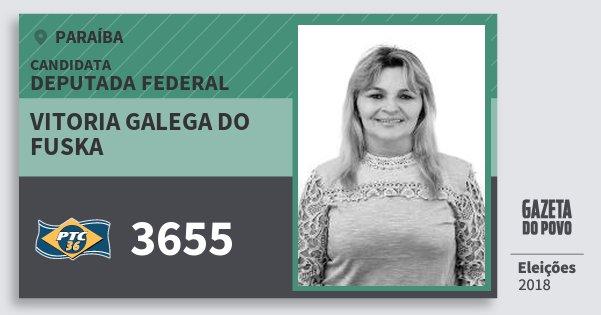 Santinho Vitoria Galega do Fuska 3655 (PTC) Deputada Federal | Paraíba | Eleições 2018