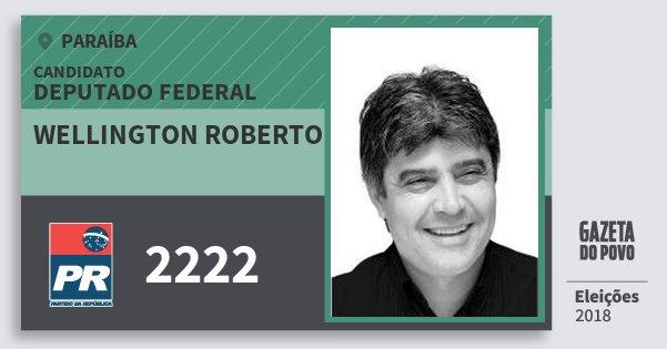 Santinho Wellington Roberto 2222 (PR) Deputado Federal | Paraíba | Eleições 2018