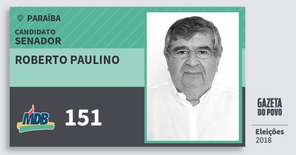 Santinho Roberto Paulino 151 (MDB) Senador | Paraíba | Eleições 2018