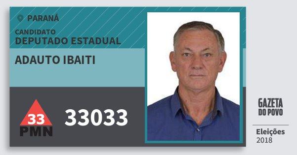 Santinho Adauto Ibaiti 33033 (PMN) Deputado Estadual | Paraná | Eleições 2018