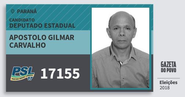 Santinho Apostolo Gilmar Carvalho 17155 (PSL) Deputado Estadual | Paraná | Eleições 2018