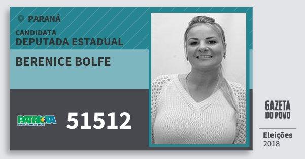 Santinho Berenice Bolfe 51512 (PATRI) Deputada Estadual | Paraná | Eleições 2018