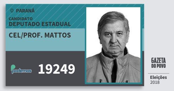 Santinho Cel/prof. Mattos 19249 (PODE) Deputado Estadual | Paraná | Eleições 2018