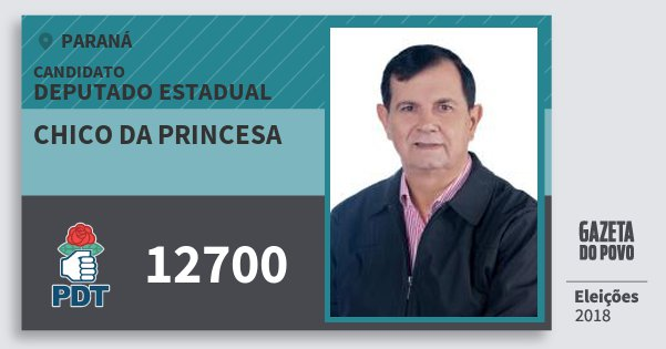 Santinho Chico da Princesa 12700 (PDT) Deputado Estadual | Paraná | Eleições 2018